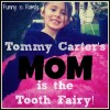 Tommy Carter's Mom Is The Tooth Fairy!