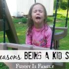 10 Reasons Being a Kid Sucks