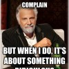 I Don't ALWAYS Complain
