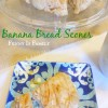 Banana Bread Scones with Brown Sugar Glaze