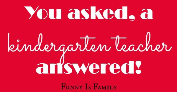 Everything you want to know about kindergarten, from your kids' teacher! | FunnyIsFamily.com |