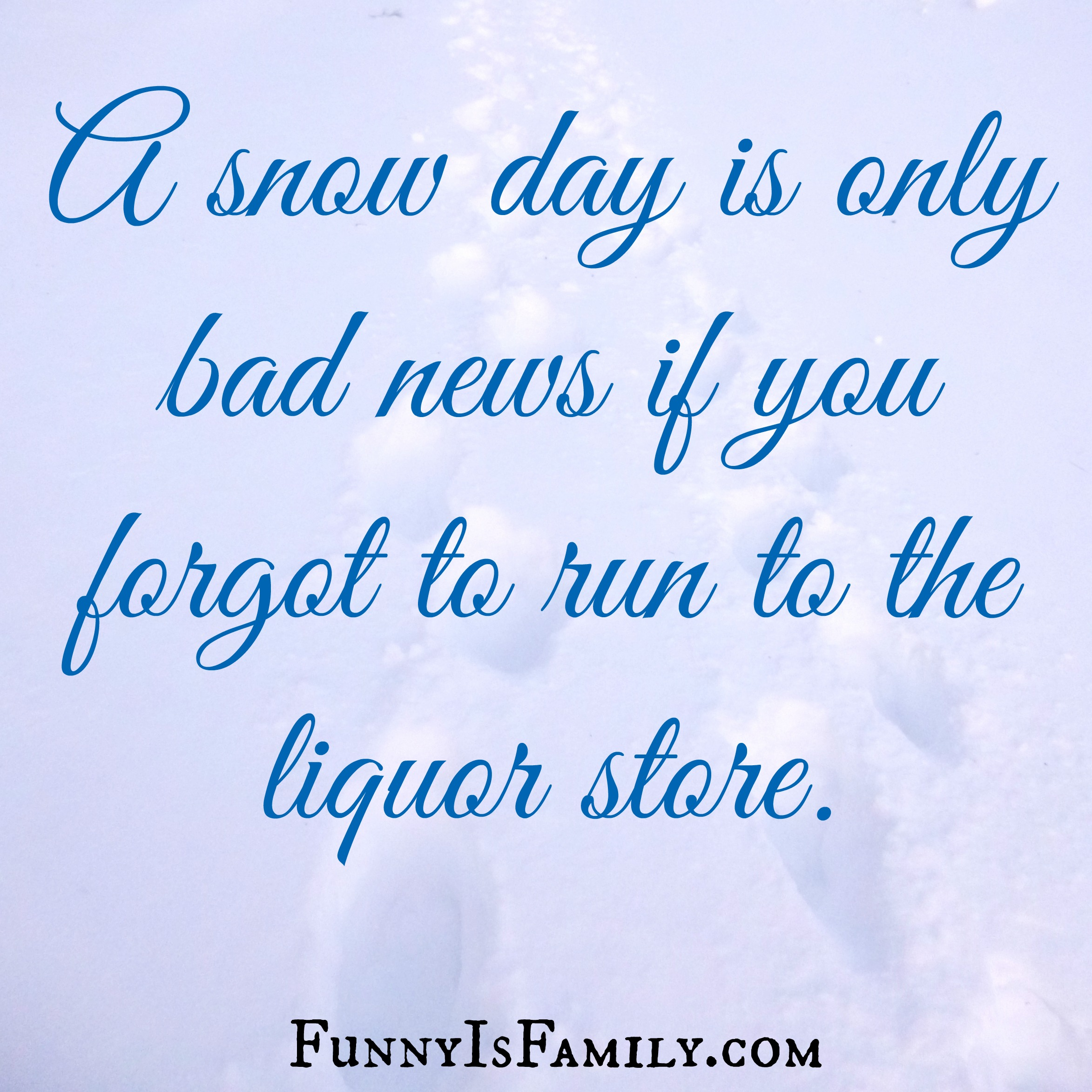 gallery for funny snow day quotes