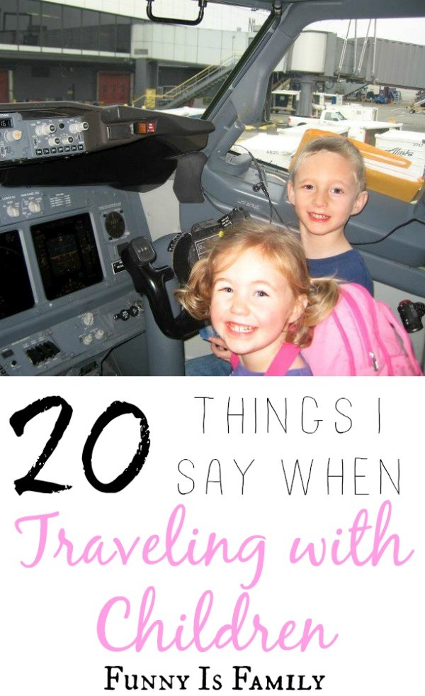 This is exactly how it sounds to travel with kids! So funny!